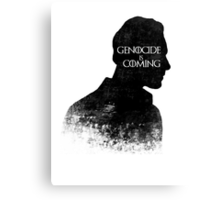 Genocide is coming Canvas Print