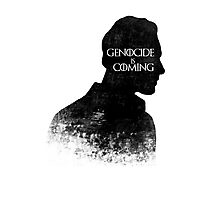 Genocide is coming Photographic Print