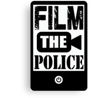 FILM THE POLICE Canvas Print