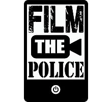 FILM THE POLICE Photographic Print