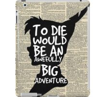 Peter Pan Vintage Dictionary Page Style -- To Die  iPad Case/Skin