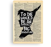 Peter Pan Vintage Dictionary Page Style -- To Die  Canvas Print