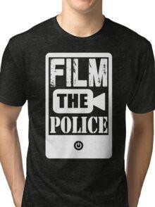 FILM THE POLICE (white) Tri-blend T-Shirt