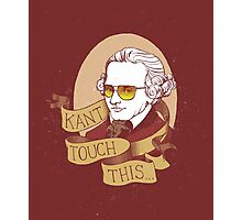 Kant Touch This Photographic Print