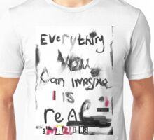 Everything you can imagine is real - cool Unisex T-Shirt