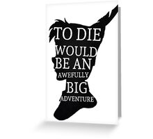 Peter Pan Quote Silhouette -- Big Adventure Greeting Card