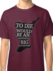 Peter Pan Quote Silhouette -- Big Adventure Classic T-Shirt