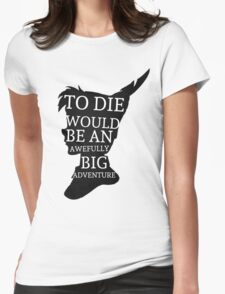 Peter Pan Quote Silhouette -- Big Adventure Womens Fitted T-Shirt