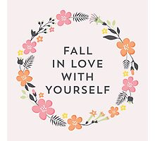 Fall In Love With Yourself (Pink) Photographic Print