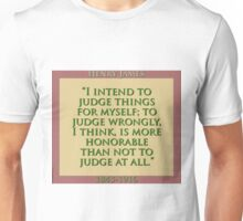 I Intend To Judge Things For Myself - H James Unisex T-Shirt