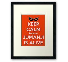 Keep Calm Because Jumanji is Alive Framed Print