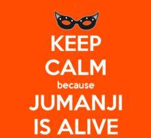 Keep Calm Because Jumanji is Alive by 2E1K