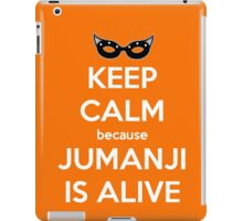 Keep Calm Because Jumanji is Alive iPad Case/Skin