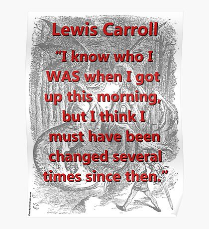 I Know Who I Was - L Carroll Poster