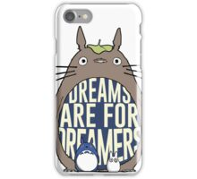 Dreams are for dreamers iPhone Case/Skin