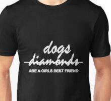 Dogs Diamonds are a girl best friend Unisex T-Shirt