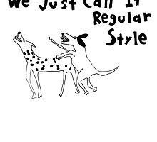 """We Just Call it Regular Style"" by KenTanakaLovesU"