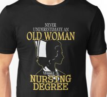old woman with a Nursing degree Unisex T-Shirt