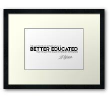 better educated, newspapers - jefferson Framed Print