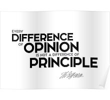 every difference of opinion is not a difference of principle - jefferson Poster