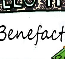 Hello I'm [The BENEFACTOR] Sticker