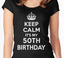Keep Calm It's my 50th Birthday Shirt for her Women's Fitted Scoop T-Shirt