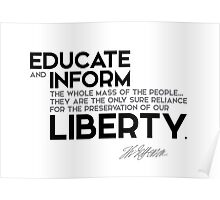 educate and inform the whole mass of the people - jefferson Poster