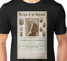 Performing Arts Posters The last of the magicians Powell dean of American magicians the master mind of modern magic the acme of perfect manipulation 0263 Unisex T-Shirt