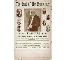 Performing Arts Posters The last of the magicians Powell dean of American magicians the master mind of modern magic the acme of perfect manipulation 0263 Photographic Print
