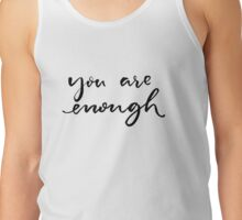 You are enough Tank Top
