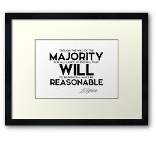 the will of the majority must be reasonable - jefferson Framed Print