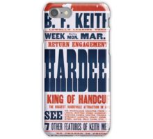 Performing Arts Posters Return engagement of Hardeen king of handcuffs the biggest vaudeville attraction in America 2039 iPhone Case/Skin