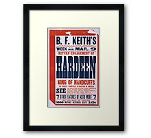 Performing Arts Posters Return engagement of Hardeen king of handcuffs the biggest vaudeville attraction in America 2039 Framed Print