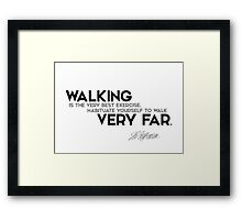 habituate yourself to walk very far - jefferson Framed Print