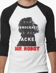 Mr Robot Our Democracy Has Been Hacked Men's Baseball ¾ T-Shirt