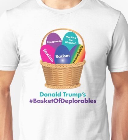 Trump's Basket of Deplorables Unisex T-Shirt
