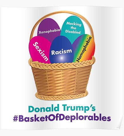Trump's Basket of Deplorables Poster