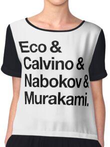 Eco & Calvino & Nabokov & Murakami (HELVETICA TYPE - Custom Order) Chiffon Top