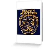 BOUNTY HUNTERS SERVICE V1 Greeting Card
