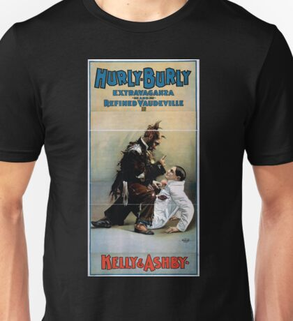 Performing Arts Posters Hurly Burly Extravaganza and Refined Vaudeville 1724 Unisex T-Shirt