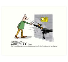 The Pull of Greyvity Art Print