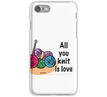 All you knit is love iPhone Case/Skin