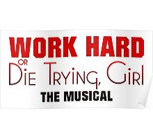 Work Hard or Die Trying Girl Poster