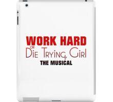 Work Hard or Die Trying Girl iPad Case/Skin