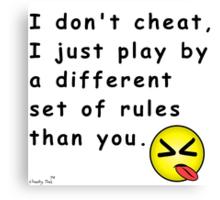 I Don't Cheat Canvas Print