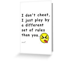 I Don't Cheat Greeting Card
