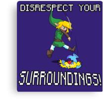Disrespect your Surroundings Canvas Print