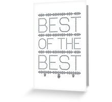Best of the Best Greeting Card