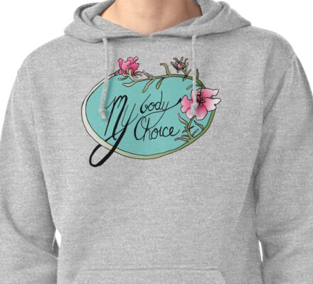 My Body My Choice Pullover Hoodie