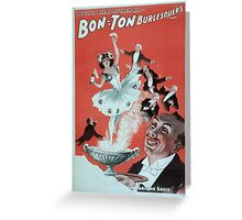 Performing Arts Posters Bon Ton Burlesquers 365 days ahead of them all 0281 Greeting Card
